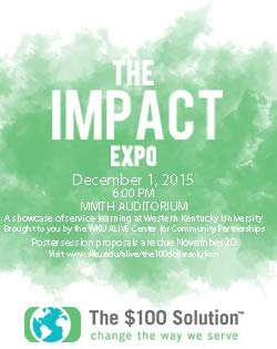 The Impact Expo will take place December 1, 2015 at 6:00pm in MMTH. The Impact Expo is a showcase of service learning at WKU