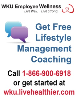 WKU Employee Wellness. Live Well. Live Strong. Get Free Lifestyle Management Coaching Call 1-866-900-6918 or get started at wku.livehealthier.com