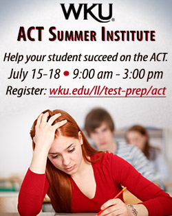 WKU ACT Summer Institute Help your student succeed on the ACT. July 15-18, 9:00 am - 3:00 pm Register at http://www. wku.edu/ll/test-prep/act/