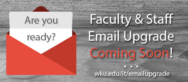 Faculty and Staff Email Upgrade