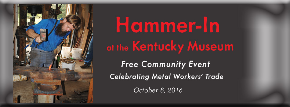 Hammer-In at the Kentucky Museum, FREE Community Event