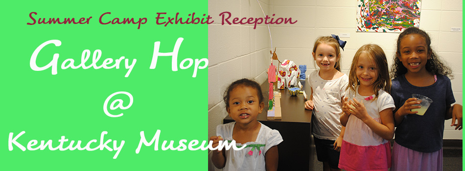 Gallery Hop at Kentucky Museum, August 5th, 5 pm to 8 pm