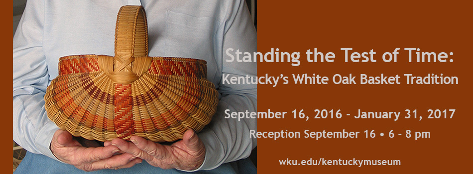 Standing the Test of Time: Kentucky's White Oak Basket Tradition