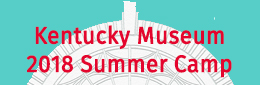 Kentucky Museum Summer Camp