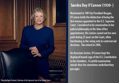 Nominated in 1981 by President Reagan, O?Connor holds the distinction of being the first woman appointed to the U.S. Supreme Court.  Considered to be conservative in her judicial philosophy at the time of her appointment, this Justice carved out her own path during 25 years on the Court, often functioning as the swing vote in controversial decisions.  She retired in 2006.    