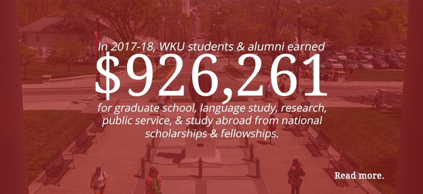 In the 2017-18 academic year, a record number of WKU students and alumni applied for national scholarships. They earned more than $926,261 in funding for graduate school, language study, research, public service, and study abroad.