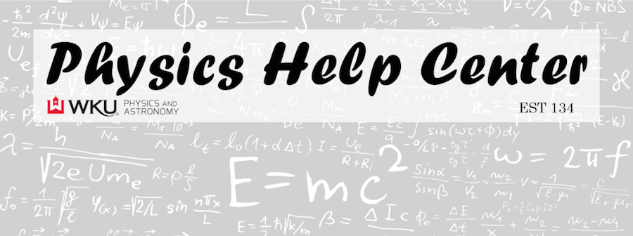 Visit the Physics Help Center in EST 134 for help with your introductory physics course.