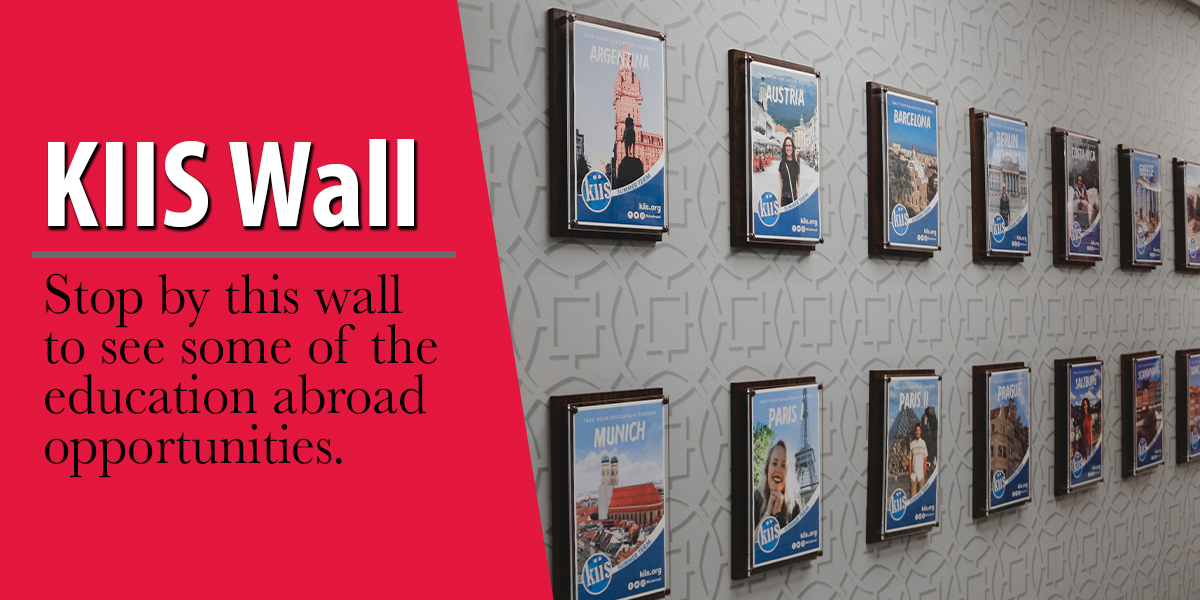 KIIS Wall - Stop by this wall to see some of the education abroad opportunities.