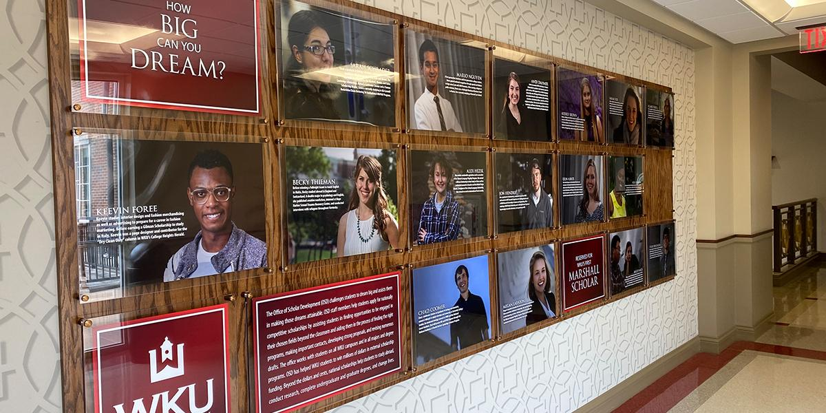 """What is your """"Big Dream"""" and how will you pursue it?  This wall on our second floor highlights some of our scholars who became the first WKU students to earn select nationally competitive scholarships."""