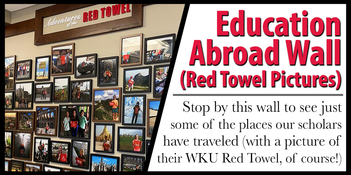 Education Abroad Wall (Red Towel Pictures) - Stop by this wall to see just some of the places our scholars have traveled (with a picture of their WKU red towel, of course!).