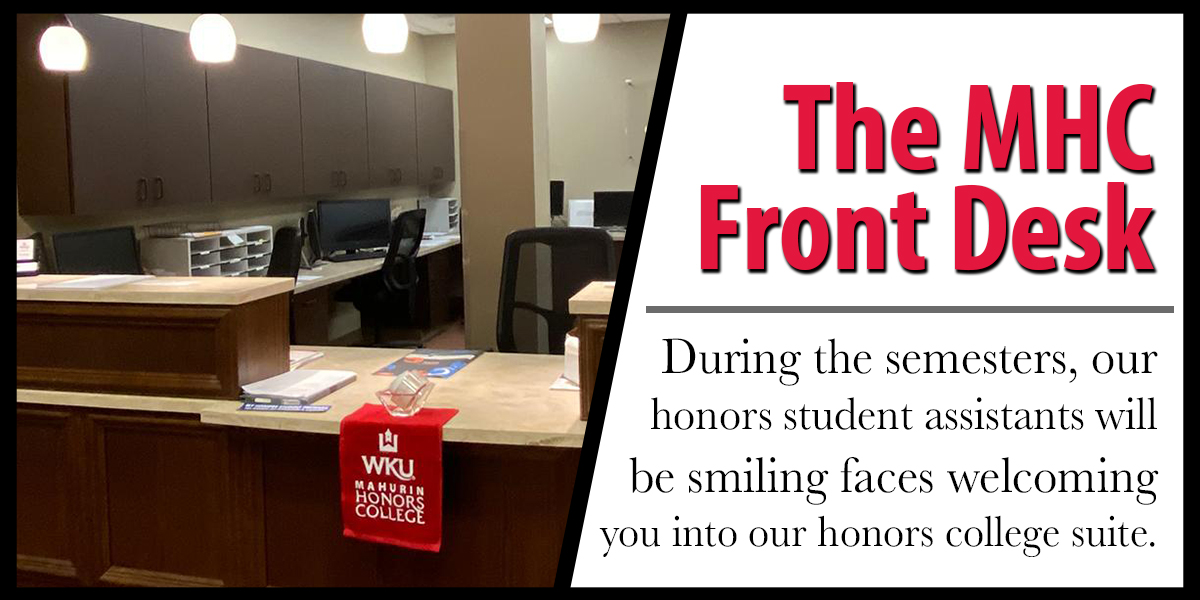 During the semesters, our honors student assistants will be the smiling faces welcoming you into our suite.