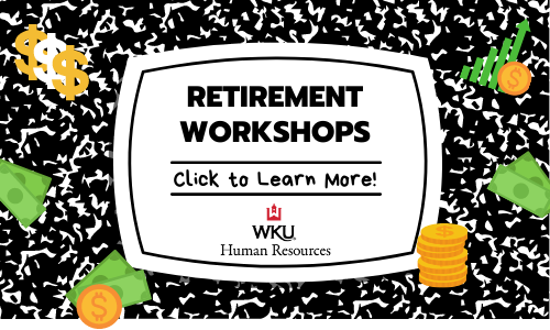 Retirement Workshops.  CLick to learn more. (WKU Human Resources Logo)