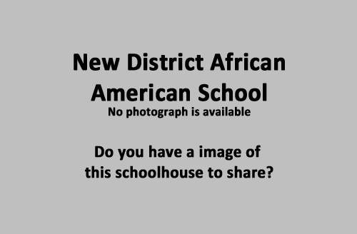 The New District African American School was located in the western region of the county. Little is know about this school. Do you know the location of this school or have an image of the schoolhouse to share?