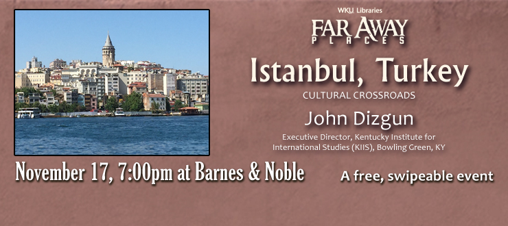 John Dizgun, Exec. Director, KIIS, will talk about Istanbul on Thursday, 11/17 at Barnes & Noble at 7:00 p.m.