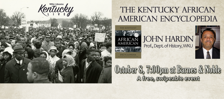 "John Hardin will talk about his recently published ""Kentucky African American Encyclopedia"", 10/8, 7pm at Barnes & Noble"
