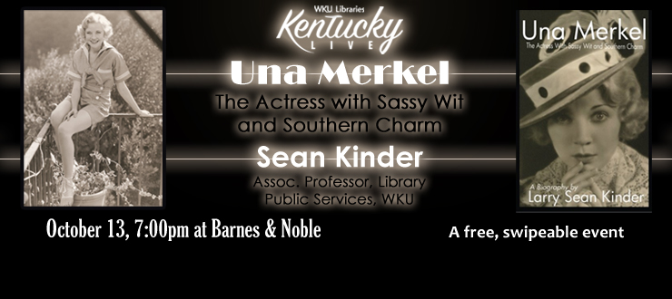 "Sean Kinder, Assoc. Prof., DLPS will about ""Una Merkel: The Actress with Sassy Wit and Southern Charm"" on Thursday, Oct. 13 at 7pm at Barnes & Noble"