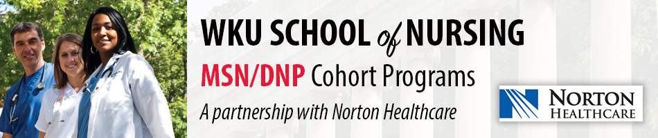WKU School of Nursing MSN/DNP Cohort Programs: A partnership with Norton Healthcare