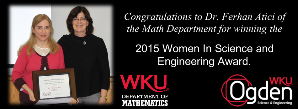 Dr. Ferhan Atici is the 2015 WKU Women in Science and Engineering Award recipient.
