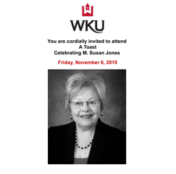 You are cordially invited to attend A Toast Celebrating M. Susan Jones Friday, November 6, 2015