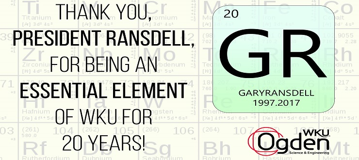 Thank you, President Randsell, for being an ESSENTIAL ELEMENT of WKU for 20 years!