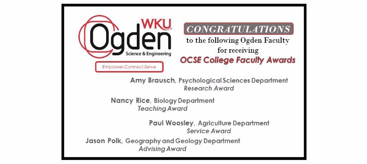 Ogden College faculty award recipients: Amy Brausch, psychological sciences dept, Research Award; Nancy Rice, biology dept, Teaching Award; Paul Moosley, agriculture dept, Service Award; Jason Polk, geography and geology dept, Advising Award