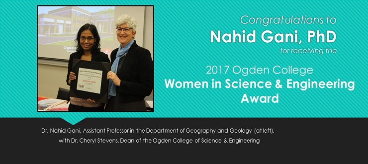 Congratulations to Nahid Gani, PhD, 2017 recipient of the Ogden College Women in Science and Engineering Award