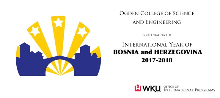 Ogden College of Science and Engineering is celebrating the International Year of Bosnia and Herzegovina