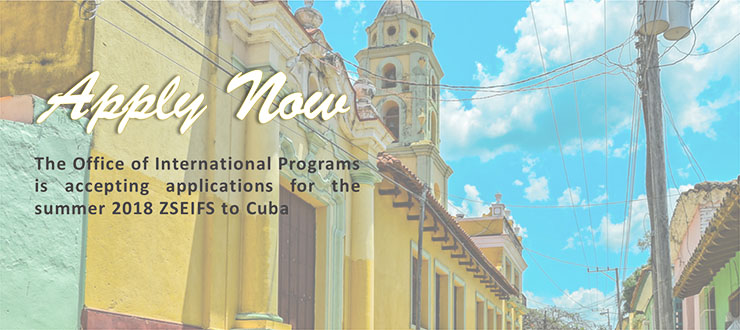 Apply now. The office of international programs is accepting applications for the summer 2018 seminar to Cuba.