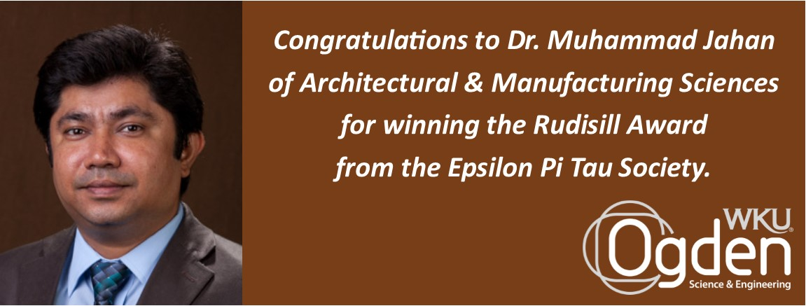 Dr. Muhammad Jahan wins Rudisill Award from Epsilon Pi Tau society