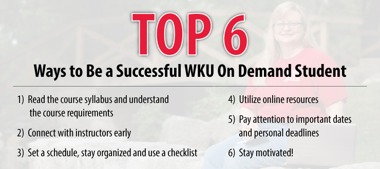 Top 6 ways to be a successful WKU On Demand student