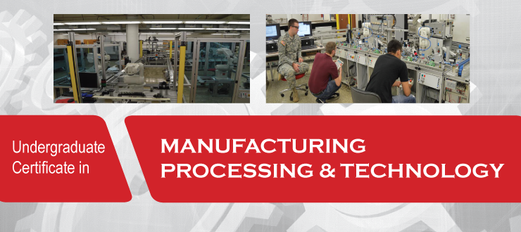 Undergraduate Certificate in Manufacturing Processing & Technology