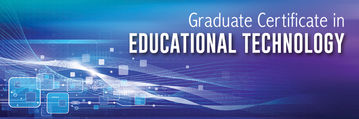 Graduate Certificate in Educational Technology