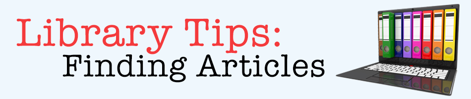 Library TIps: Finding Articles