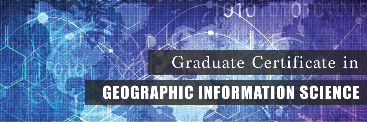 Graduate Certificate in Geographic Information Science