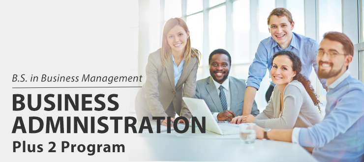 B.S. in Business Management Business Administration Plus 2 Program