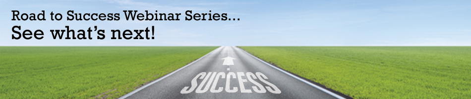 Road to Success Webinar Series