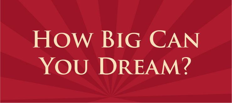 Image: How big can you dream?