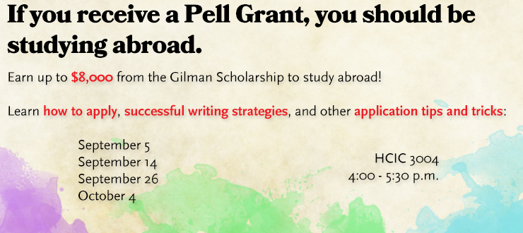 Attend a Gilman Scholarship workshop to learn how to study abroad on a Pell Grant.