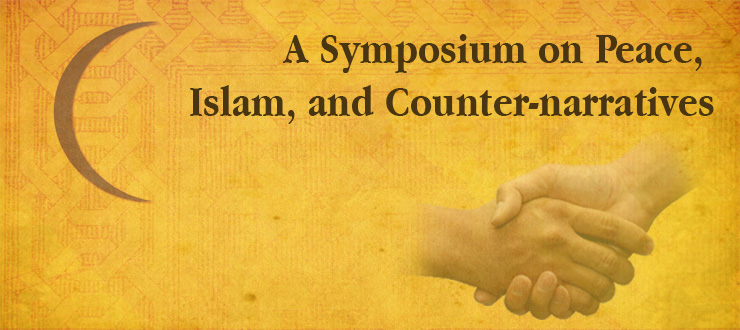 Symposium on Peace, Islam, and Counter-narratives