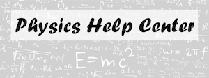 Physics Help Center