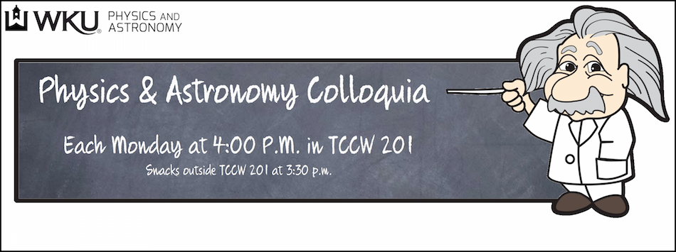 Physics and Astronomy Colloquia. Every Monday at 4:00 PM in TCCW 201.