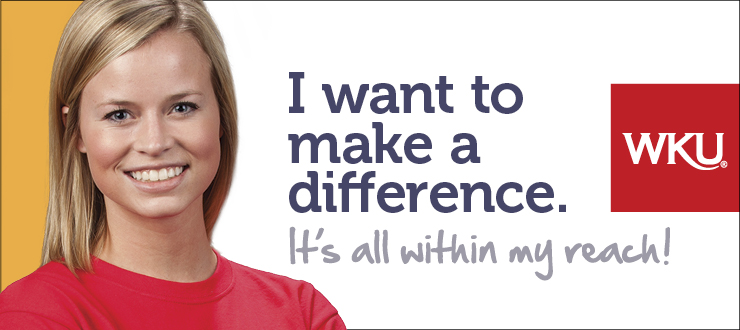 I want to make a difference. WKU - It's all within my reach!