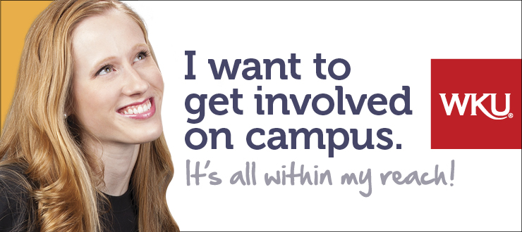 I want to get involved on campus. WKU - It's all within my reach!