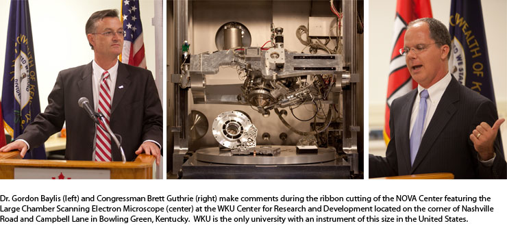 Dr. Gordon Baylis (left) and Congressman Brett Guthrie (right) make comments during the ribbon cutting of the NOVA Center featuring the  Large Chamber Scanning Electron Microscope (center) at the WKU Center for Research and Development located on the corner of Nashville  Road and Campbell Lane in Bowling Green, Kentucky.  WKU is the only university with an instrument of this size in the United States.