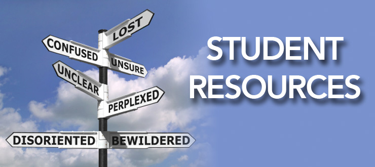 Student Resources Header: Are you lost, Confused, Disoriented, we can help