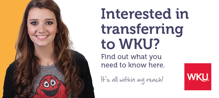 Interested in transferring to WKU? Find out what you need to know here!