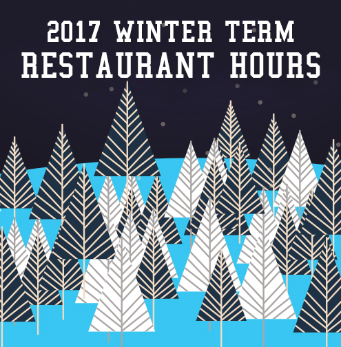 2017 Winter Term Restaurant Hours